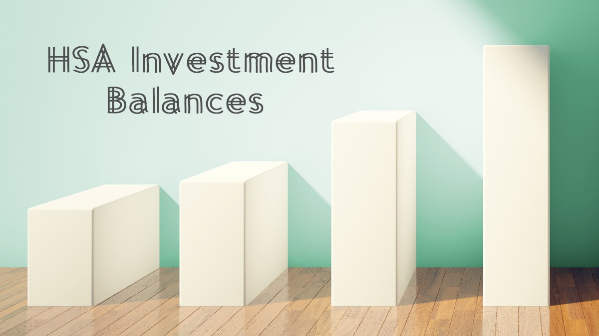 3 Reasons HSA Investment Balances Are Growing