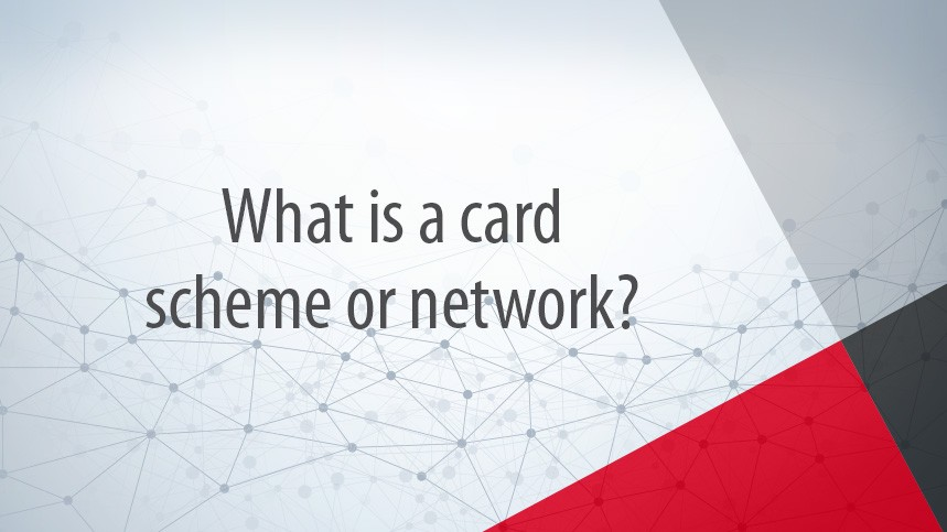 What is a Card Scheme or Network?