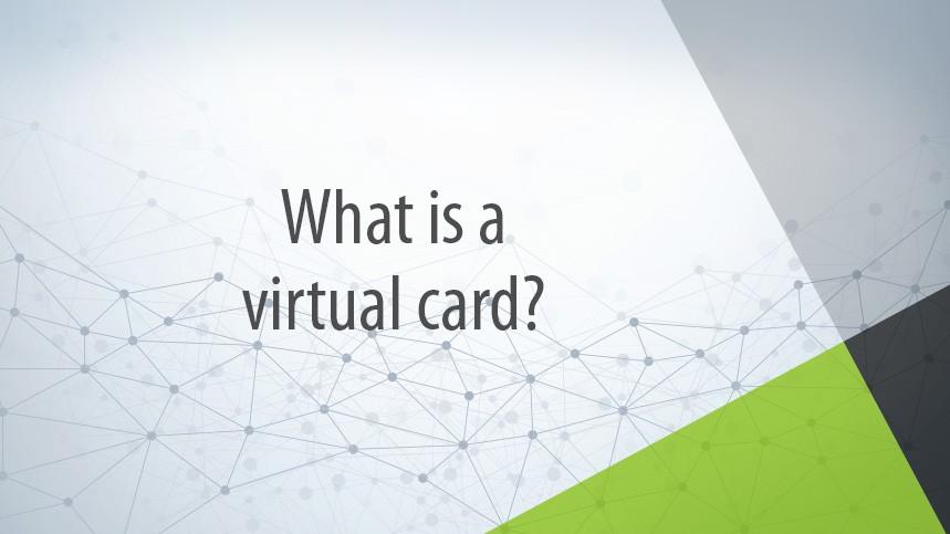 What is a Virtual Card?