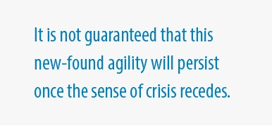 Does this newfound agility persist post-COVID